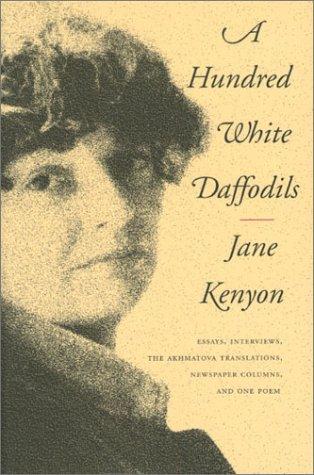 A-Hundred-White-Daffodils-Essays-Interviews-The-Akhmatova-Translations-Newspaper-Columns-and-One-Poem-0