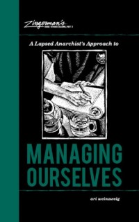 A-Lapsed-Anarchists-Approach-to-Managing-Ourselves-Zingermans-Guide-to-Good-Leading-0
