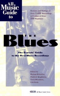 All-Music-Guide-to-the-Blues-The-Experts-Guide-to-the-Best-Blues-Recordings-All-Music-Guide-Series-0
