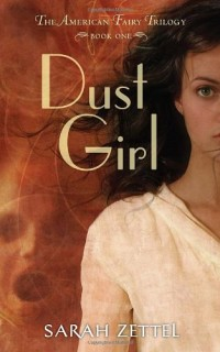 Dust-Girl-The-American-Fairy-Trilogy-Book-1-0