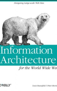Information-Architecture-for-the-World-Wide-Web-Designing-Large-scale-Web-Sites-0