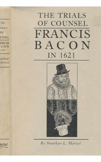 The-trials-of-counsel-Francis-Bacon-in-1621-0