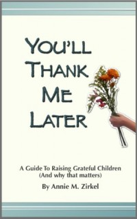Youll-Thank-Me-Later-A-Guide-to-Raising-Grateful-Children-Why-That-Matters-0