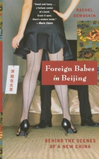 Foreign-Babes-in-Beijing-Behind-the-Scenes-of-a-New-China-0