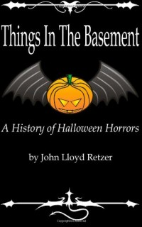 Things-In-The-Basement-A-History-Of-Halloween-Horrors-0