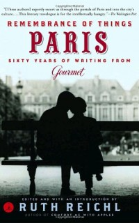 Remembrance-of-Things-Paris-Sixty-Years-of-Writing-from-Gourmet-Modern-Library-Food-0