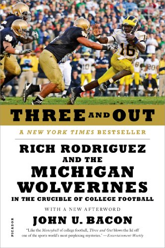 Three-and-Out-Rich-Rodriguez-and-the-Michigan-Wolverines-in-the-Crucible-of-College-Football-0