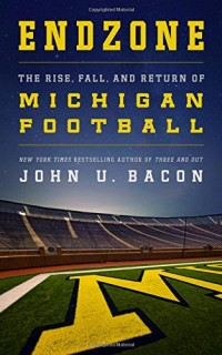 Endzone-The-Rise-Fall-and-Return-of-Michigan-Football-0